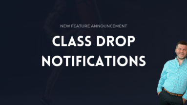 New Feature - Class Drop Notification